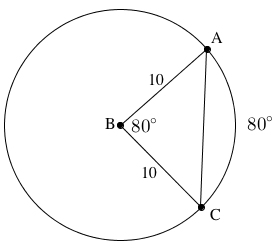 Circle with center, B, and points, a, and c, line segments from, B, to C, from, B, to, A, from, A, to, C, with labels as follows: Arc, A, C, 80 degrees, angle, a, b, c, 80 degrees, segment, A, b, and B, C, each labeled 10.