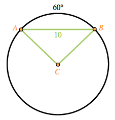 Circle, center C, with points, A, &, B, line segments from, C, to, B, from, C, to, A, from, A, to, B. Segment, A, B, labeled, 10, arc, A, B, labeled, 60 degrees.