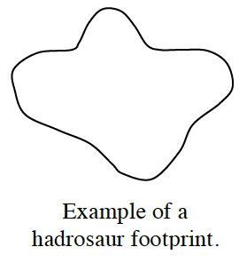 A footprint  where there are 3 toes and a heal. It measured 14 inches across.