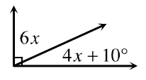 Two adjacent angles together form a right angle. The angle on the left is, 6 x. The angle on the right is, 4x, + 10 degrees.