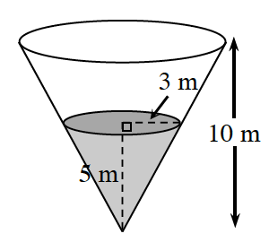 Downward pointing cone, with interior shaded cone, sharing same vertex, radius of shaded cone, labeled 3 m, height of shaded cone labeled 5 m, height of large cone, labeled 10 m.