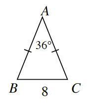 Triangle A, B, C with side B, C, 8. Sides A, B, and A, C, have 1 tick mark each. Angle A measures 36 degrees.