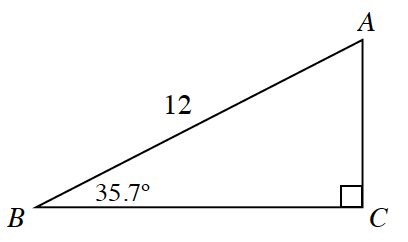 Right triangle, A B C, hypotenuse, A B, labeled 12, angle B, labeled 35.7 degrees, angle, C