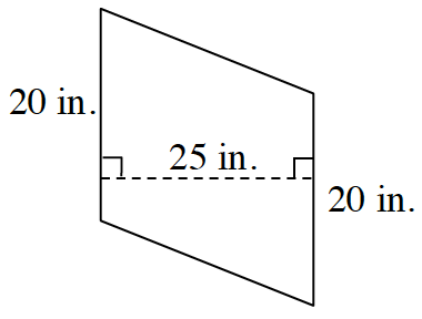A parallelogram, slanted left,  with right and left sides, each labeled, 20 in. A dashed line, perpendicular to the left and right sides, is labeled 25 in.