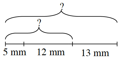 A segment, labeled with a question mark, is divided into 3 sections, labeled as follows: 5 mm, 12 mm, and 13 mm. The first two sections are bracketed and labeled with a question mark.