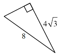 Right triangle labeled as follows: longer leg, 4 Times Square root of 3, hypotenuse, 8.