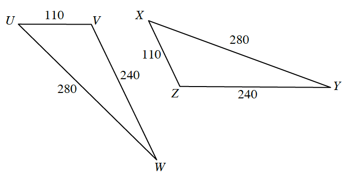 2 triangles, labeled as follows: Left triangle, side U,V, 110 m, side V,W, 240, side U,W, 280. Right triangle, side X,Y, 280, side X,Y, 110, side, Y,Z, 240.