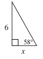 A triangle with legs, 6, and, X. The angle opposite side, 6, is 58 degrees.