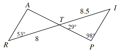 Line segment, A, P, intersects segment, R, I, at point, T, with line segments from, A, to, R, and from, I, to, P. Labels as follows: Side, I, T, 8.5, side, T, R, 8, angle, A, R, T, 53 degrees, angle, I, T, P, 29 degrees, angle I, P,  T, 98 degrees.