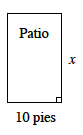 Rectángulo vertical, rotulado Patio, con el borde derecho rotulado x y el borde de abajo rotulado 10 pies.
