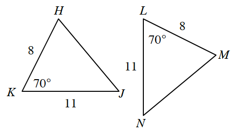 2 triangles, H,J,K, & L,M,N, in different orientations, labeled as follows; side H,K, 8, angle K, 70 degrees, side, J,K, 11, side N,L, 11, angle L, 70 degrees, side, L,M, 8.