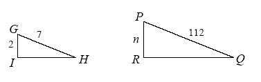 Triangle G, H, I, side G, H, 7 side G, I, 2. Triangle P, Q, R, side P, R, length, n, side P, Q, 112.