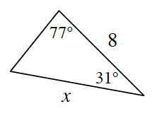 A triangle with two sides 8 and x.  The angle opposite side, x, is 77 degrees. The angle opposite the unknown side is 31 degrees.