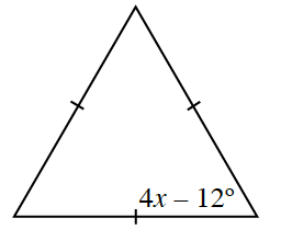 A triangle where all three sides have 1 tick mark. One angle interior angle is 4 x minus 12 degrees.