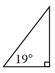 A right triangle with 19 degrees angle between the hypotenuse and height.