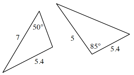 2 triangles, with different orientations, labeled as follows: Left triangle: sides, 7, & 5.4, angle across from 5.4 side, 50 degrees Right Triangle: Sides, 5 & 5.4, angle between those sides, 85 degrees.