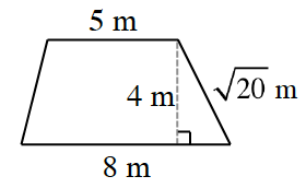 Trapezoid, with dashed segment from top right vertex, perpendicular to bottom side, labeled as follows: Dashed segment, 4 m, top side, 5 m, slanted right side, square root of 20 m, bottom side, 8 m.