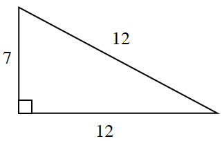Right triangle labeled as follows: vertical leg, 7, horizontal leg, 12, hypotenuse, 12.