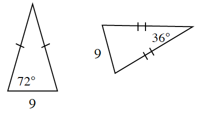 Two triangles. The triangle on the left has a base length of 9. The bottom left vertex angle is 72 degrees. The two other sides have one tick mark. The triangle on the right has a base length of 9 and the angle opposite is 36 degrees. The sides adjacent to the 36 degree angle each have 2 tick marks.