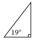 Part b right triangle where one of the acute angles is 19 degrees.