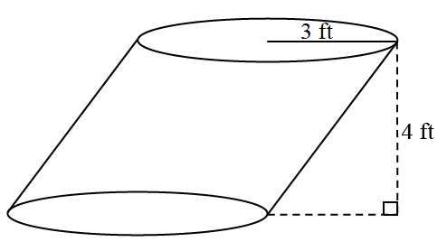 A tilted cylinder with a height of 4 feet and a radius of 3 feet.