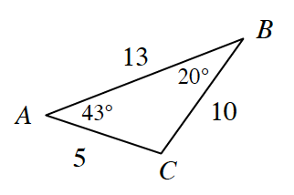 Triangle, A, B, C, labeled as follows: side, A, B, 13, side, B, C, 10, side, A, C, 5, angle, A, 43 degrees, angle, B, 20 degrees.