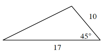 A triangle with side lengths 17 and 10. A 45 degrees angle is between the two sides.