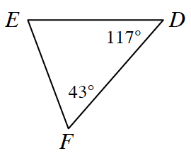 Triangle, D, E, F, labeled as follows: angle D, 117 degrees, angle F, 43 degrees.