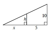 Right triangle, vertical leg labeled 10, vertical segment labeled, h, between vertical leg and it's opposite angle, divides the horizontal leg into 2 sections, section between vertical leg & vertical segment labeled 5, section between vertical leg & angle labeled, x.