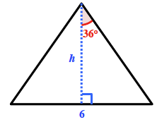 A triangle, with bottom side labeled, 6, and dashed line segment, labeled, h, from top vertex, perpendicular to the base, creating 2 right triangles. In the right triangle, on the right, the top angle is labeled, 36 degrees.