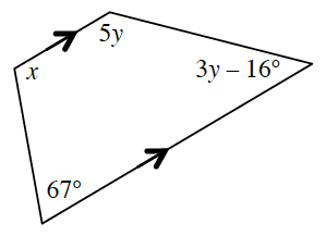 4 sided polygon, with top and bottom sides marked with one arrow each, with interior angles labeled as follows: upper left, x, upper right, 5 Y,  lower right, 3 Y minus 16 degrees, lower left, 67 degrees.