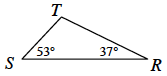 A triangle where the vertices are labelled R, S, and T. Angle S is 53 degrees.  Angle R is 37 degrees.