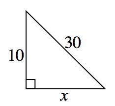 right triangle, 10, x, Hypotenuse = 30