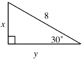 Right triangle labeled as follows: vertical leg, x, horizontal leg, y, hypotenuse 8, angle opposite vertical leg, 30 degrees.