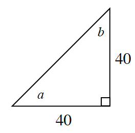 A right triangle, with horizontal leg & vertical leg each labeled 40, non right angles, bottom labeled, a, top labeled, b.