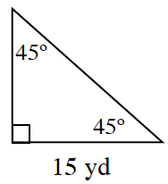 A triangle with two 45 degree angles. A leg is 15 yds.