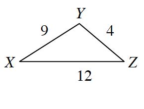Triangle, X, Y, Z, labeled as follows: side, X, Y, 9, side, Y, Z, 4, side X, Z, 12.