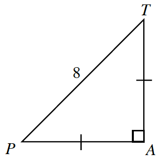 Right triangle, A,P,T, with hypotenuse, P,T, labeled, 8, and each leg, has 1 tick mark each.