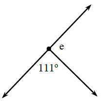 Two adjacent angles together form a line. The angles are, 111 degrees, and, E.