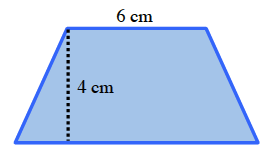 A trapezoid, with the right and left sides of the same length. Top side labeled 6 cm. A dashed line from the top left vertex to the bottom side at right angles, is labeled 4 cm.
