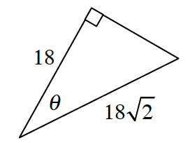 A right triangle with a leg of 18 and hypotenuse of 18 square root 2. Angle theta is opposite the unknown side.