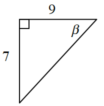Right triangle, labeled as follows: horizontal leg, 9, vertical leg, 7, angle opposite vertical, beta.