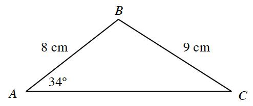 Triangle, A B C, side, A B, labeled 8 cm, side, B C, labeled 9 cm, angle a, labeled 34 degrees.
