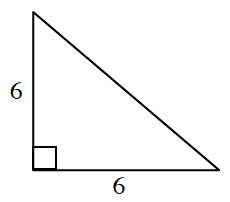 Right triangle labeled as follows: vertical leg, 6, horizontal leg, 6.