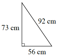 Right triangle labeled as follows: Vertical leg, 73 cm, horizontal leg, 56 cm, hypotenuse, 92 cm.