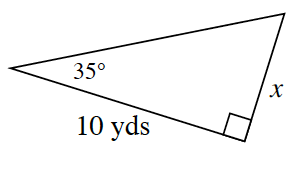 A right triangle with a base of 10 yards and height of X. 35 degrees angle is opposite side, x.