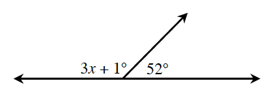 Two adjacent angles together form a line. The angle on the left is, 3 x + 1 degrees. The angle on the right is, 52 degrees.