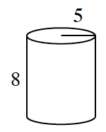 Cylinder, with height labeled 8, and radius of base labeled 5.