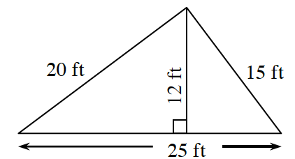 A triangle, with side lengths of 20 ft, 15 ft and 25 ft, with a line segment labeled 12 ft, from the top vertex to the bottom, at a right angle.