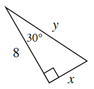 A right triangle with legs, 8, and X, and hypotenuse, Y. The side opposite the 30 degrees angle, X.